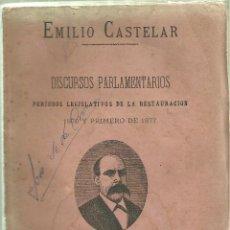 Libros antiguos: 3766.- EMILIO CASTELAR-DISCURSOS PARLAMENTARIOS AÑO 1876 Y 1877. Lote 71188877