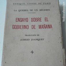 Libros antiguos: ENSAYO SOBRE EL GOBIERNO DE MAÑANA ENRIQUE CONDE DE PARIS 1937. Lote 71844211
