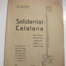 Libros antiguos: 1908 SOLIDARITAT CATALANA PER DR. SAGUER AL CENTRE CATALANISTA DE GIRONA. Lote 72222963