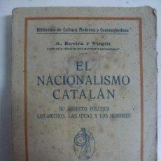 Livros antigos: EL NACIONALISMO CATALÁN. SU ASPECTO POLÍTICO. LOS HECHOS, LAS IDEAS Y LOS HOMBRES. ROVIRA. Lote 72983031