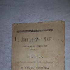 Libros antiguos: L ARCH DE SANT MARTI - DISCURS - ANGEL GUIMERA - 1889. Lote 73591331