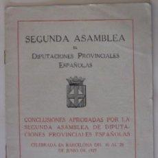 Libros antiguos: SEGUNDA ASAMBLEA DE DIPUTACIONES PROVINCIALES ESPAÑOLAS - AÑO 1927. Lote 73769643