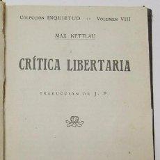 Libros antiguos: CRÍTICA LIBERTARIA - MAX NETTLAU (EDITORIAL MODERNA, 1922). Lote 73932927