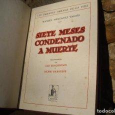 Libros antiguos: M.MENÉNDEZ VALDÉS: SIETE MESES CONDENADO A MUERTE, 1ªED.1929, PRÓLOGO LUIS ARAQUISTAIN. Lote 73990727