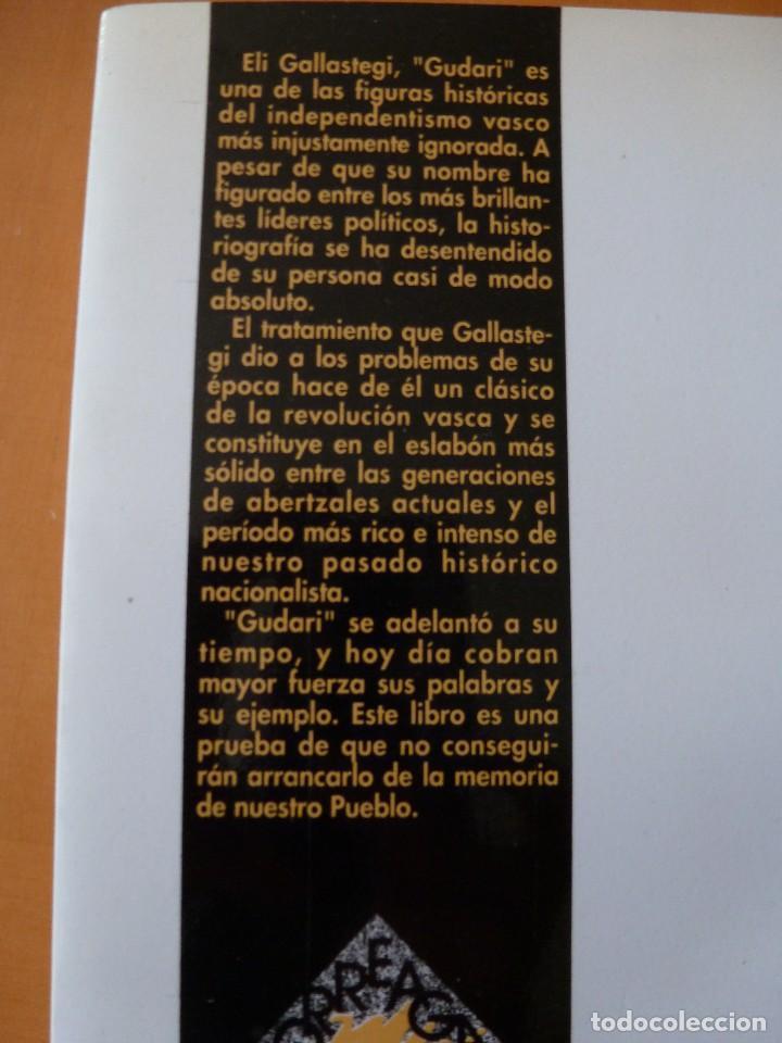 Libros antiguos: GUDARI, UNA PASIÓN ÚTIL. JOSÉ MARÍA LORENZO ESPINOSA. EDITORIAL TXALAPARTA - Foto 2 - 75656247