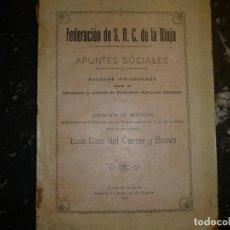 Libros antiguos: FEDERACION DE SAC DE LA RIOJA L.DIEZ DEL CORRAL 1918 HIJOS DE ALESON. Lote 76050195