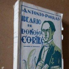 Libros antiguos: IDEARIO DE DONOSO CORTES. ED. JASÓN, 1931. 432 PP.. Lote 77488641