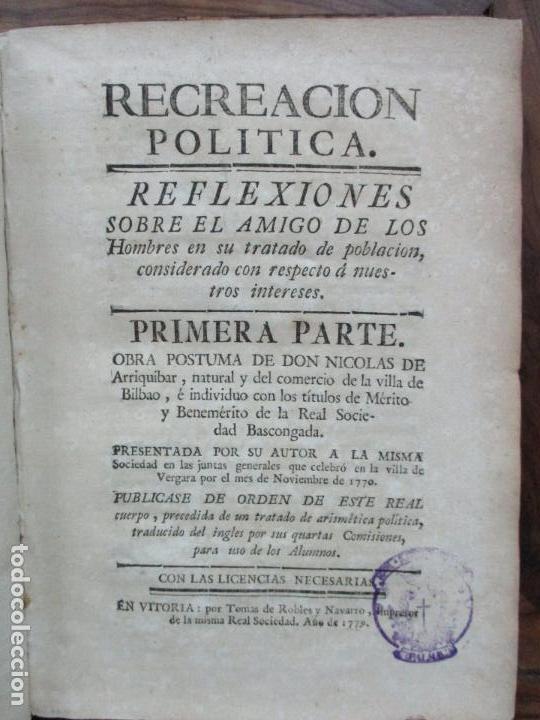 RECREACIÓN POLITICA. REFLEXIONES SOBRE EL AMIGO DE LOS ... PRIMERA PARTE. NICOLAS ARRIQUIBAR. 1779. (Libros Antiguos, Raros y Curiosos - Pensamiento - Política)