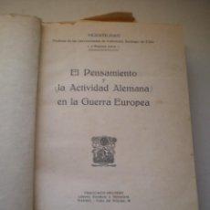 Libros antiguos: LIBRO, EL PENSAMIENTO Y LA ACTIVIDAD ALEMANA EN LA GUERRA EUROPEA POR VICENTE GAY, 397 PAG. Lote 77845445