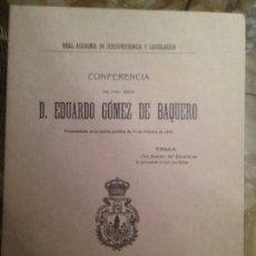 Libros antiguos: LAS FUENTES DEL DERECHO EN LA PRESENTE CRISIS JURIDICA. CONFERENCIA DE EDUARDO GOMEZ DE BAQUERO. Lote 78268001
