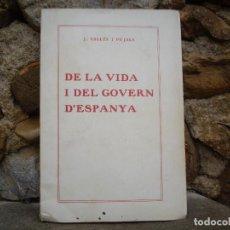 Libros antiguos: J.VALLÈS I PUJALS: DE LA VIDA I DEL GOVERN D'ESPANYA, 1923 , DEDICAT I SIGNAT . Lote 78527433