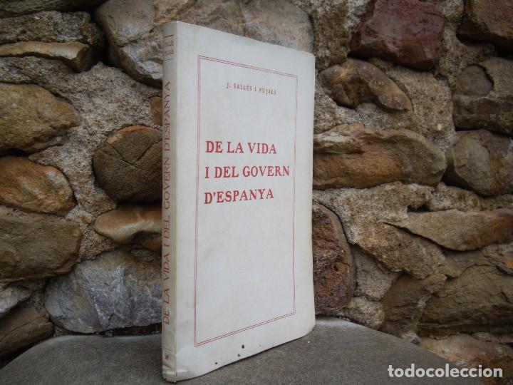 Libros antiguos: J.Vallès i Pujals: DE LA VIDA I DEL GOVERN D'ESPANYA, 1923 , dedicat i signat - Foto 2 - 78527433