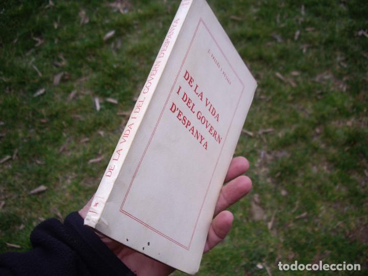 Libros antiguos: J.Vallès i Pujals: DE LA VIDA I DEL GOVERN D'ESPANYA, 1923 , dedicat i signat - Foto 5 - 78527433