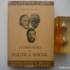Libros antiguos: LUDWIG HEYDE. COMPENDIO DE POLITICA SOCIAL. ED.LABOR. 1931. MUY ILUSTRADO. . Lote 79541261