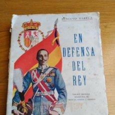 Libros antiguos: ANTIGUO LIBRO EN DEFENSA DEL REY DE BENIGNO VARELA LA MONARQUIA MADRID AÑO TRAIDOR DE 1931. Lote 79781065