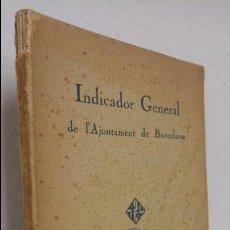 Libros antiguos: INDICADOR GENERAL DE L'AJUNTAMENT DE BARCELONA . Lote 80114261