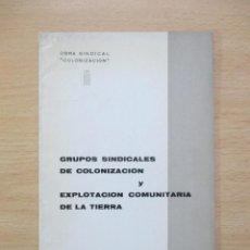 Libros antiguos: GRUPOS SINDICALES DE COLONIZACIÓN Y EXPLOTACIÓN COMUNITARIA DE LA TIERRA. Lote 80140397