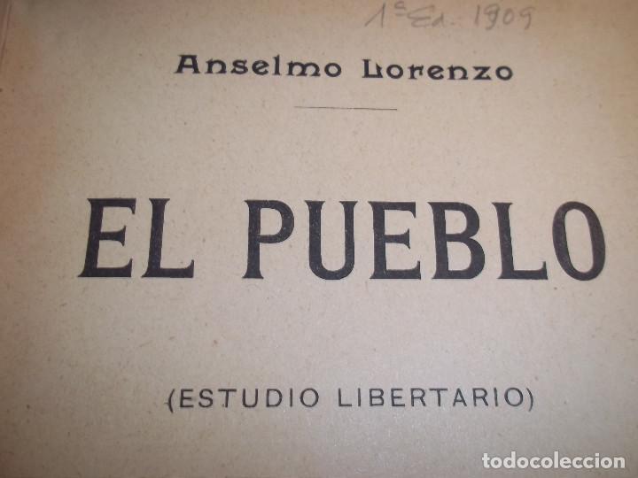 ANSELMO LORENZO.EL PUEBLO.ESTUDIO LIBERTARIO.SEMPERE 1909.ANARQUISMO.CNT. (Libros Antiguos, Raros y Curiosos - Pensamiento - Política)