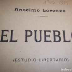 Libros antiguos: ANSELMO LORENZO.EL PUEBLO.ESTUDIO LIBERTARIO.SEMPERE 1909.ANARQUISMO.CNT.. Lote 80898383