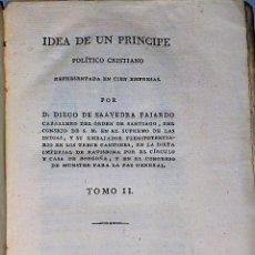 Libros antiguos: EMPRESAS POLÍTICAS. IDEA DE UN PRÍNCIPE POLÍTICO CRISTIANO REPRESENTADA EN CIEN EMPRESAS. TOMO II . Lote 81135024