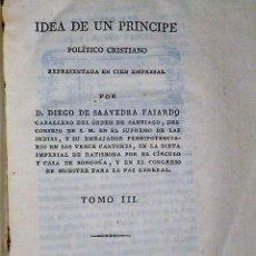 Libros antiguos: EMPRESAS POLÍTICAS. IDEA DE UN PRÍNCIPE POLÍTICO CRISTIANO REPRESENTADA EN CIEN EMPRESAS. TOMO III . Lote 81135404