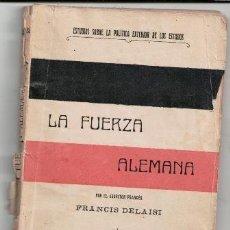 Libros antiguos: LA FUERZA ALEMANA, FRANCIS DE LA ISI. Lote 81157828