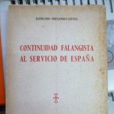 Libros antiguos: CONTINUIDAD FALANGISTA AL SERVICIO DE ESPAÑA RAIMUNDO FERNANDEZ-CUESTA EDICIONES DEL MOVIMIENTO 1955. Lote 82111656