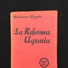 Libri antichi: CUADERNOS GEORGISTAS. BALDOMERO ARGENTE. LA REFORMA AGRARIA. BARCELONA, 1931. 1ª EDICIÓN.. Lote 82488480