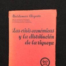 Libros antiguos: CUADERNOS GEORGISTAS. BALDOMERO ARGENTE. LAS CRISIS ECONÓMICAS.., BARCELONA, 1932. 1ª EDICIÓN.. Lote 82489392