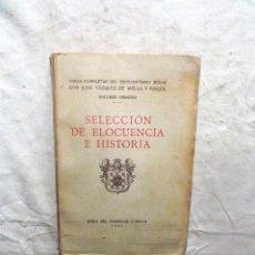Libros antiguos: OBRAS COMPLETAS JUAN VAZQUEZ DE MELLA Y FANJUL SELECCION DE ELOCUENCIA E HISTORIA . Lote 82880020