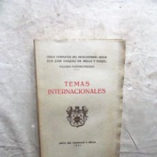 Libros antiguos: OBRAS COMPLETAS JUAN VAZQUEZ DE MELLA Y FANJUL TEMAS INTERNACIONALES . Lote 82881396