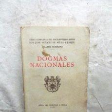 Libros antiguos: OBRAS COMPLETAS JUAN VAZQUEZ DE MELLA Y FANJUL DOGMAS NACIONALES . Lote 82881524