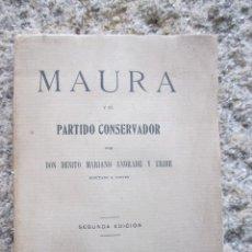 Libros antiguos: MAURA Y EL PARTIDO CONSERVADOR - MARIANO ANDRADE Y URIBE, 2ª MADRID 1919 118 PAG 19.5CM SIN DESBARBA. Lote 83155640