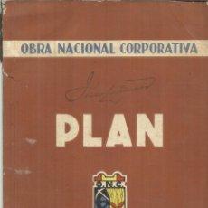 Libros antiguos: OBRA NACIONAL CORPORATIVA. PLAN. EDITORIAL ESPAÑOLA. MADRID. 1937. Lote 83468932