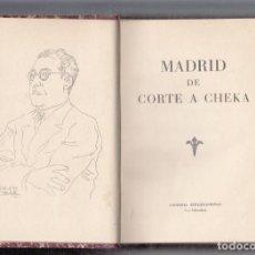 Libros antiguos: MADRID DE CORTE A CHEKA. 1.938. Lote 84960896