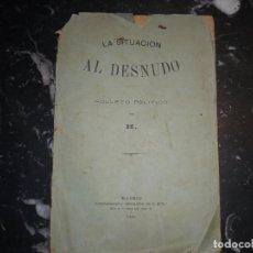 Libros antiguos: LA SITUACION AL DESNUDO FOLLETO POLITICO POR H. 1884 MADRID. Lote 84985696