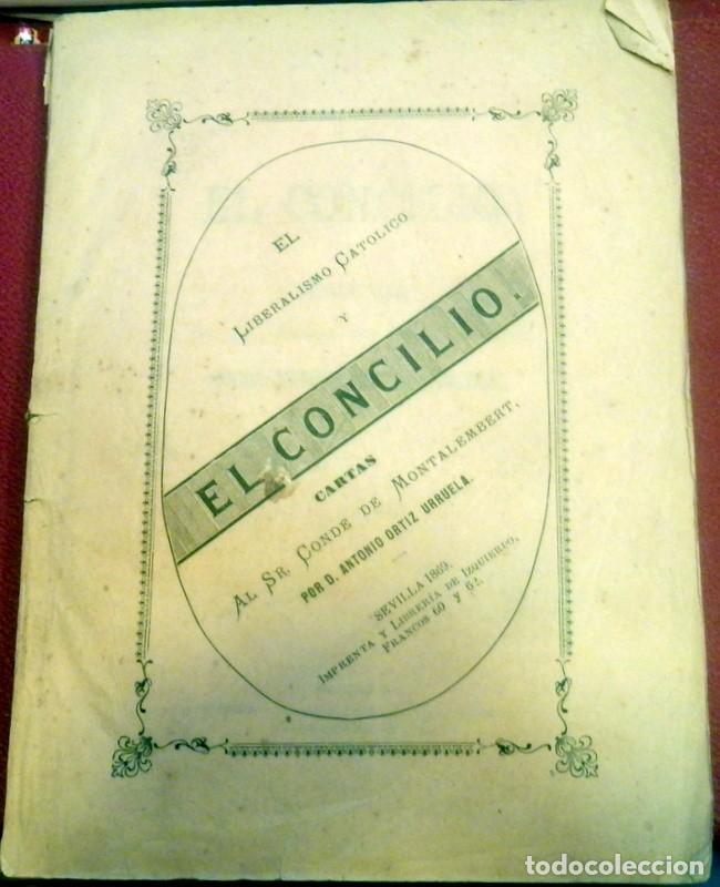 EL LIBERALISMO POLITICO Y EL CONCILIO, CARTAS AL SR. CONDE DE MONTALEMBERT,1869, ANTONIO ORTIZ (Libros Antiguos, Raros y Curiosos - Pensamiento - Política)