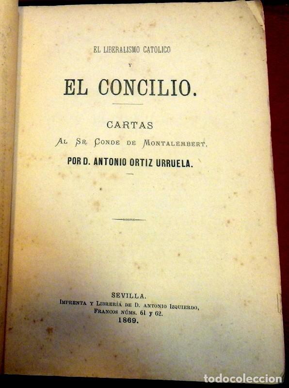 Libros antiguos: EL LIBERALISMO POLITICO Y EL CONCILIO, CARTAS AL SR. CONDE DE MONTALEMBERT,1869, ANTONIO ORTIZ - Foto 2 - 85035768