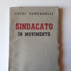 Libros antiguos: SINDICATO IN MOVIMENTO (LUIGI FONTANELLI) COLLEZIONE DALMNIE. AÑOS 30. Lote 85631032