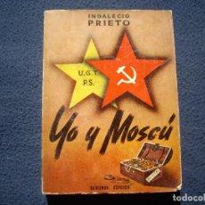Libros antiguos: INDALECIO PRIETO: YO Y MOSCÚ, ED.NOS 1960. Lote 85882144