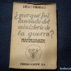 Libros antiguos: DIEGO HIDALGO: ¿ PORQUÉ FUI LANZADO DEL MINISTERIO DE LA GUERRA ? ED.ESPASA 1934. Lote 85890228