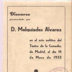 Melquíades Alvarez : Discurso Teatro de la Comedia de Madrid, 14 Mayo de 1933