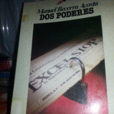 Libros antiguos: LIBRO Nº 758 MANUEL BECERRA ACOSTA DOS PODERES GRIJALBO. Lote 88317940