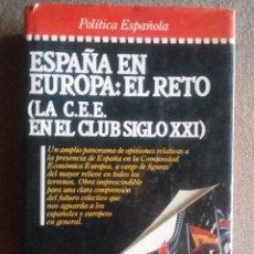 Libros antiguos: ESPAÑA EN EUROPA: EL RETO (LA C.E.E. EN EL CLUB SIGLO XXI).REF. 166. Lote 89753228