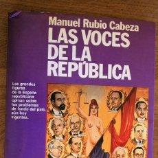 Libros antiguos: LAS VOCES DE LA REPUBLICA POR MANUEL RUBIO. Lote 90055028