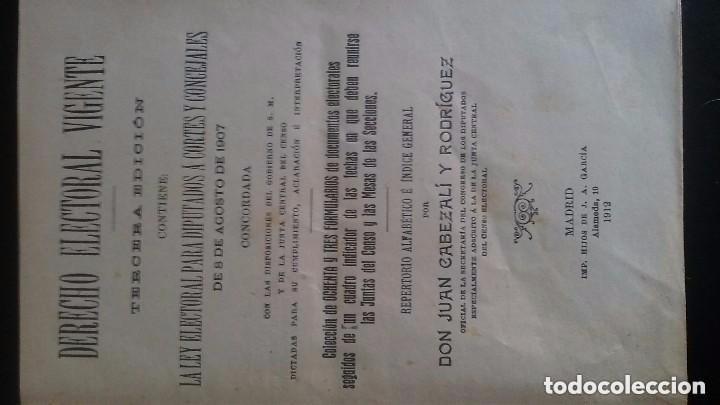 Libros antiguos: LIBRO DERECHO ELECTORAL VIGENTE PARA DIPUTADOS A CORTES Y CONCEJALES 8 DE AGOSTO DE 1907 - Foto 2 - 90225540