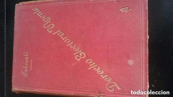 Libros antiguos: LIBRO DERECHO ELECTORAL VIGENTE PARA DIPUTADOS A CORTES Y CONCEJALES 8 DE AGOSTO DE 1907 - Foto 3 - 90225540