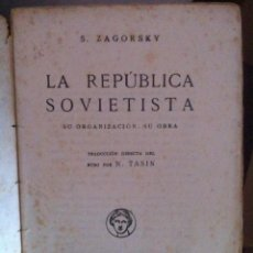 Libros antiguos: ZAGORSKY. LA REPÚBLICA SOVIETISTA. SU ORGANIZACIÓN, SU OBRA. H. 1920. Lote 90590975