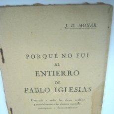 Livres anciens: POR QUÉ NO FUI AL ENTIERRO DE PABLO IGLESIAS - MONAR 1926. Lote 90675420