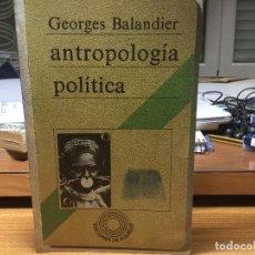 Libros antiguos: GEORGES BALANDIER. ANTROPOLOGÍA POLÍTICA.. Lote 92466945